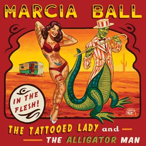 CD Marcia Ball The tattooed lady and the alligator man