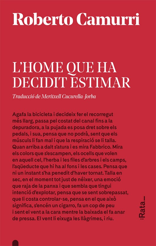 L'home que ha decidit estimar